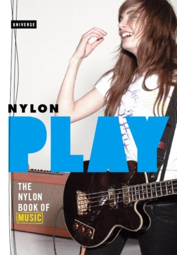 Play: The Nylon Book of Music 9780789316929