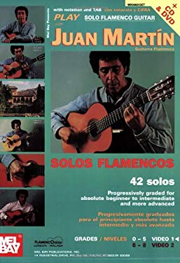 Play Solo Flamenco Guitar with Juan Martin: Volume 1 [With CD and DVD] 9780786664580