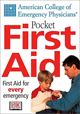 Pocket First Aid: American College of Emergency Physicians 9780789492654