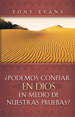 Podemos Confiar en Dios en Medio de Nuestras Pruebas? = Can God Be Trusted in Our Trials? 9780789914149
