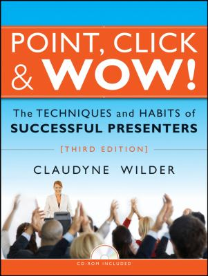 Point, Click & Wow!: The Techniques and Habits of Successful Presenters [With CDROM] 9780787997458