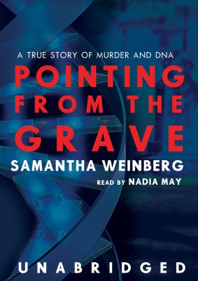 Pointing from the Grave: A True Story of Murder and DNA 9780786124169