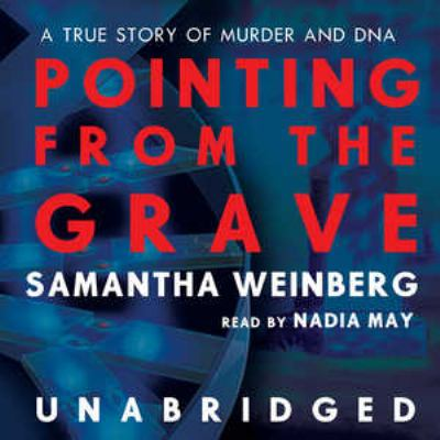 Pointing from the Grave: A True Story of Murder and DNA 9780786191932
