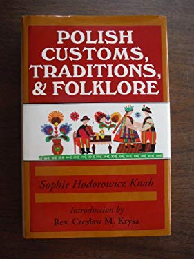 Polish Customs, Traditions, and Folklore 9780781800686