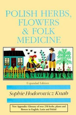 Polish Herbs, Flowers & Folk Medicine 9780781807869