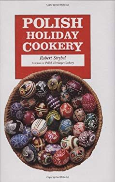 Polish Holiday Cookery and Customs 9780781809948