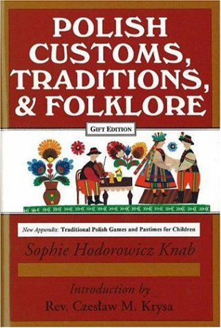 Polish Traditions, Customs, and Folklore 9780781805155