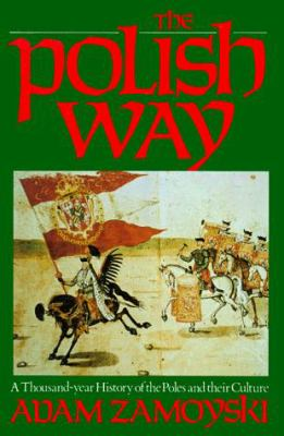 Polish Way: A Thousand-Year History of the Poles and Their Culture 9780781802000