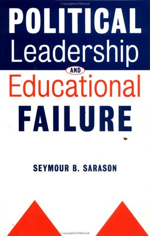Political Leadership and Educational Failure 9780787940614