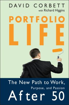 Portfolio Life: The New Path to Work, Purpose, and Passion After 50 9780787983567
