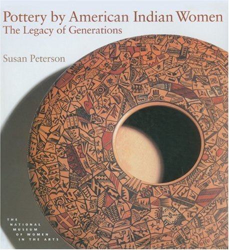 Pottery by American Indian Women: The Legacy of Generations 9780789203533