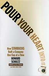 Pour Your Heart Into It: How Starbucks Built a Company One Cup at a Time 3103985