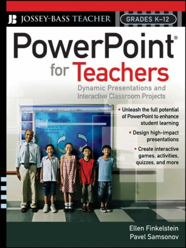 PowerPoint for Teachers: Dynamic Presentations and Interactive Classroom Projects (Grades K-12) 9780787997175