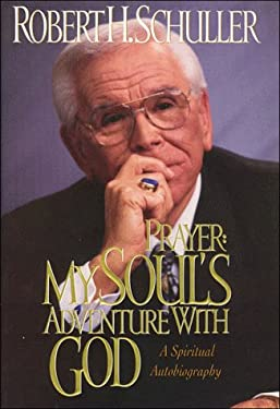 Prayer: My Soul's Adventure with God: A Spiritual Autobiography 9780785277774