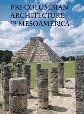 Pre-Columbian Architecture in Mesoamerica 9780789210456