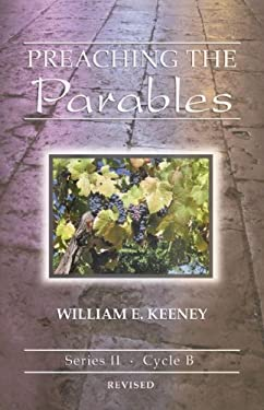 Preaching the Parables: Series II, Cycle B 9780788025471