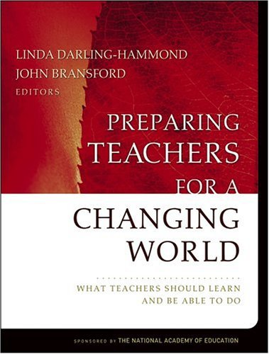 Preparing Teachers for a Changing World: What Teachers Should Learn and Be Able to Do 9780787974640