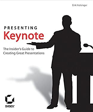Presenting Keynote: The Insider's Guide to Creating Great Presentations [With CDROM] 9780782142464