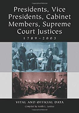 Presidents, Vice Presidents, Cabinet Members, Supreme Court Justices, 1789-2003: Vital and Official Data 9780786446926