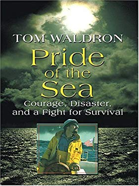 Pride of the Sea: Courage, Disaster, and a Fight for Survival 9780786268573