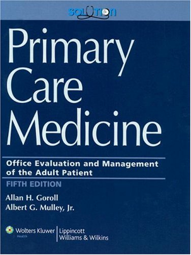 Primary Care Medicine: Office Evaluation and Management of the Adult Patient [With Solution Online Access] 9780781774567