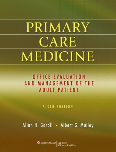 Primary Care Medicine : Office Evaluation and Management of the Adult Patient - 6th Edition
