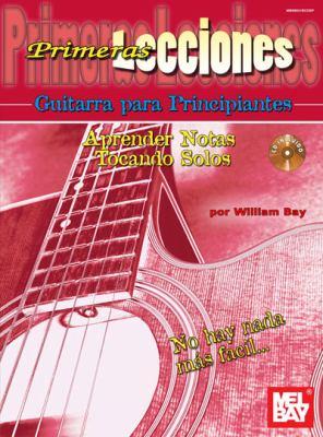 Primeras Lecciones Guitarra Para Principiantes: Aprender Notas Tocando Solos [With CD (Audio)] 9780786683932