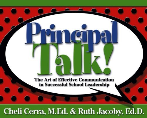 Principal Talk!: The Art of Effective Communication in Successful School Leadership 9780787979119