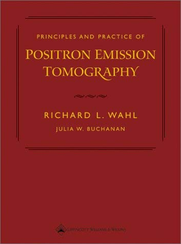 Principles and Practice of Positron Emission Tomography 9780781729048