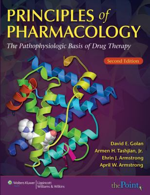 Principles of Pharmacology: The Pathophysiologic Basis of Drug Therapy 9780781783552