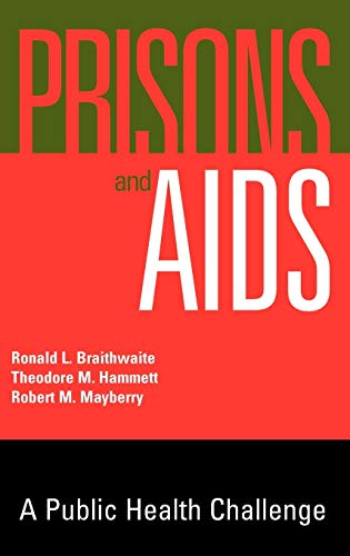 Prisons and AIDS: A Public Health Challenge 9780787903084