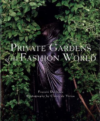 Private Gardens of the Fashion World 9780789204479