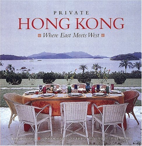 Private Hong Kong: Where East Meets West 9780789203427