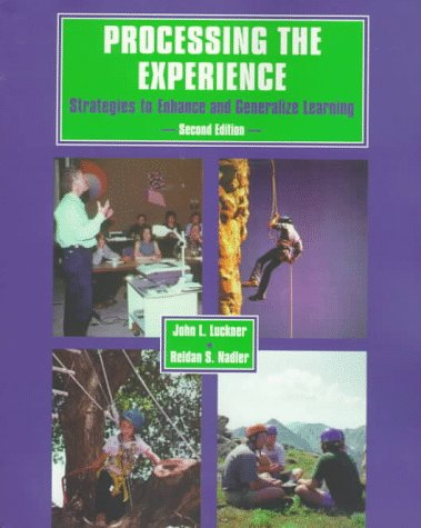 Processing the Experience: Enhancing and Generalizing Learning 9780787210007