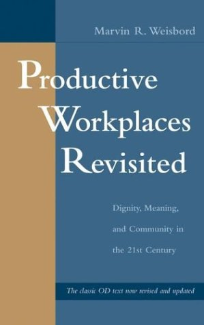Productive Workplaces Revisited : Dignity, Meaning and Community in the 21st Century - 2nd Edition