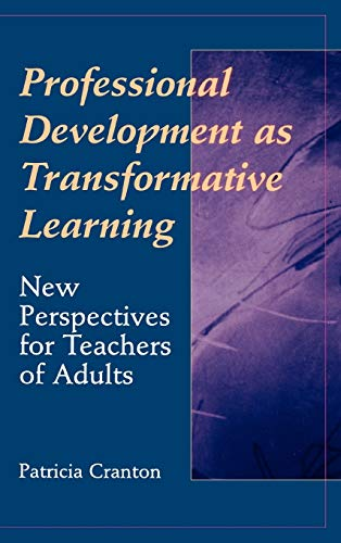 Professional Development as Transformative Learning: New Perspectives for Teachers of Adults 9780787901974