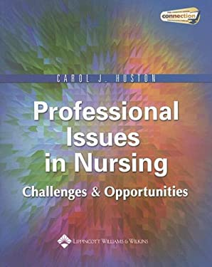 Professional Issues in Nursing: Challenges and Opportunities 9780781748759