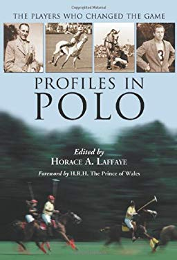 Profiles in Polo: The Players Who Changed the Game 9780786431311
