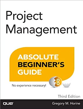 Project Management Absolute Beginner's Guide 9780789750105