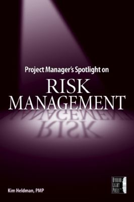 Project Manager's Spotlight on Risk Management 9780782144116
