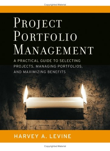 Project Portfolio Management: A Practical Guide to Selecting Projects, Managing Portfolios, and Maximizing Benefits 9780787977542