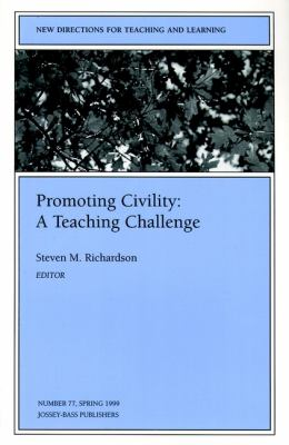 Promoting Civility: A Teaching Challenge: New Directions for Teaching and Learning 9780787942779