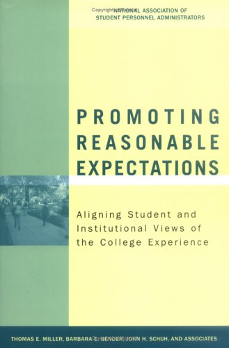 Promoting Reasonable Expectations: Aligning Student and Institutional Views of the College Experience 9780787976248