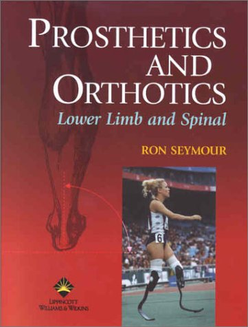 Prosthetics and Orthotics: Lower Limb and Spinal 9780781728546