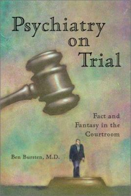 Psychiatry on Trial: Fact and Fantasy in the Courtroom 9780786410781