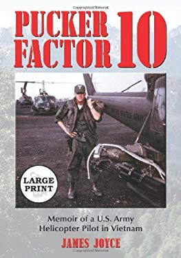 Pucker Factor 10: Memoir of A U.S. Army Helicopter Pilot in Vietnam [Large Print]
