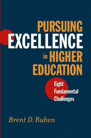 Pursuing Excellence in Higher Education: Eight Fundamental Challenges 9780787962043