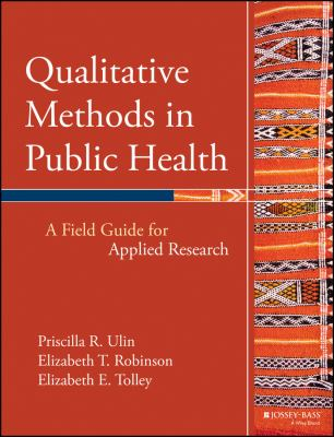 Qualitative Methods in Public Health: A Field Guide for Applied Research 9780787976347