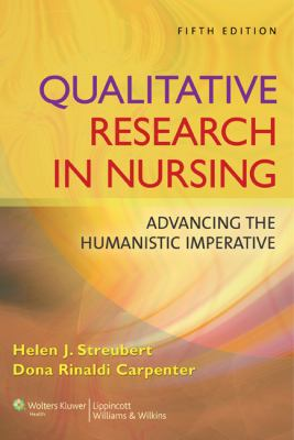 Qualitative Research in Nursing: Advancing the Humanistic Imperative 9780781796002