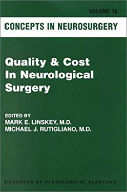 Quality and Cost in Neurological Surgery: A Publication of the Congress of Neurological Surgeons 9780781732604